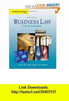 Cengage Advantage  Business Law Text and Exercises (with 2008 Online Research Guide) (Thomson Advantage ) (9780324640960) Roger LeRoy Miller, William E. Hollowell , ISBN-10: 032464096X  , ISBN-13: 978-0324640960 ,  , tutorials , pdf , ebook , torrent , downloads , rapidshare , filesonic , hotfile , megaupload , fileserve