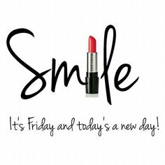 Good day quotes: smile it's friday boodskappe помады, доброе Mary Kay Party, Good Day Quotes, Its Friday Quotes, Tgif Quotes, Friday Humor, Morning Quotes, Qoutes, Mary Kay Lipstick, Mary Kay Makeup