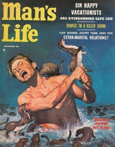 Can women justify their need for extra-marital relations?  'Weasels Ripped My Flesh': The glorious cover art of 'Man's Life' magazine | Dangerous Minds