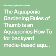 The Aquaponic Gardening Rules of Thumb is an Aquaponics How To for backyard media-based aquaponics written by Sylvia Bernstein and Dr. Wilson Lennard
