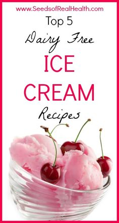 Best Dairy Free Ice Cream Recipes from Seeds of Real Health