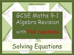 GCSE Algebra Revision 9-1 - Solving Equations - with Full Solutions