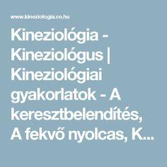 Kineziológia - Kineziológus | Kineziológiai gyakorlatok - A keresztbelendítés, A fekvő nyolcas, Keresztbelendítés fekve, Agykapcsoló