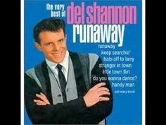 Del Shannon recorded Runaway in 1961, and it was a tremendous hit.  Hats Off To Larry also came up big in 1961.  The Grand Rapids, MI native had other hits including Little Town Flirt.  Unfortunately Del died in 1995, taking his own life.