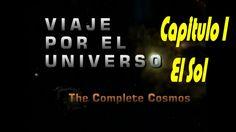 VIAJE POR EL UNIVERSO   EL SOL CAP 1 DOCUMENTAL DEL COSMOS