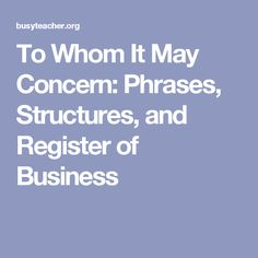 To Whom It May Concern: Phrases, Structures, and Register of Business