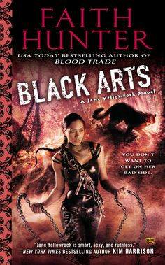 Black Arts: A Jane Yellowrock Novel  by Faith Hunter