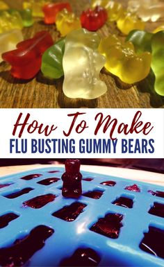 How To Make Flu Busting Gummy Bears - Most people resort to sometimes nasty-tasting medicines to kick out their flu symptoms before they can completely infiltrate, however instead of taste-testing the vile concoctions sitting in your medicine cabinet, you Cold Home Remedies, Natural Home Remedies, Homeopathic Remedies, Health Remedies, Cough Remedies, Natural Medicine, Herbal Medicine, Flu Symptoms, Just In Case