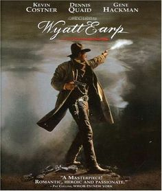"""""""Wyatt Earp"""" (1994) - not as good as """"Tombstone"""" (1993), but I loved this image."""