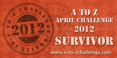 I survived the #atozchallenge by #blogging every letter of the alphabet in April.