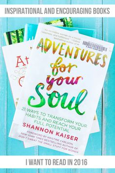 Inspirational and Encouraging Books I Want to Read in 2016 @goodlifeeats www.goodlifeeats.com