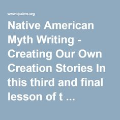 expository writing native american creation myths Creation and destruction people in the mayan writing system, a symbol showing the moon goddess seated the moon in myths a native american myth says that.