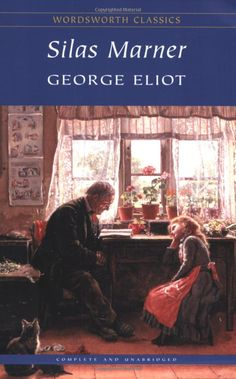 Silas Marner by George Eliot I Love Books, Great Books, Books To Read, My Books, Silas Marner, The Big Read, Wordsworth Classics, Unforgettable Quotes, Public Domain Books