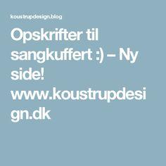 Opskrifter til sangkuffert :) – Ny side! www.koustrupdesign.dk Kids And Parenting, Singing, Hue