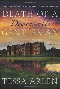 Death of a Dishonorable Gentleman: A Mystery: Tessa Arlen: 9781250052490: Amazon.com: Books