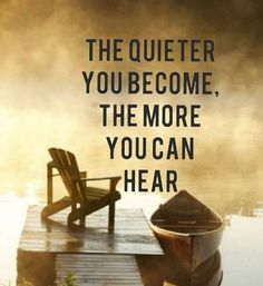 Listen and observe.