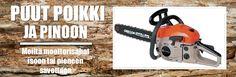 Puut poikki ja pinoon - Moottorisahat ja puunkaato Chainsaw, Outdoor Power Equipment, Garden Tools