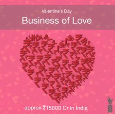 Love Day Guesstimate! An industry body has valued Indian V-Day market at Rs.15,000 crores #Valentinesday2016 #Lovefacts #Indianmarket