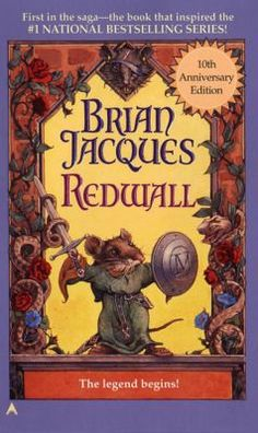 Redwall by Brian Jacques (Grades 7 & up). When the peaceful life of ancient Redwall Abbey is shattered by the arrival of the evil rat Cluny and his villainous hordes, Matthias, a young mouse, determines to find the legendary sword of Martin the Warrior which, he is convinced, will help Redwall's inhabitants destroy the enemy. First in a (long) series.