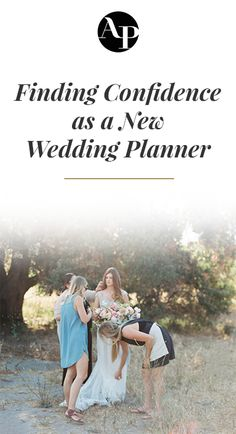 Tips about how to find confidence as a new wedding planner from the pros who've been there!