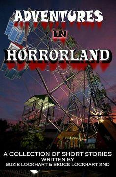 """""""Adventures In Horrorland""""  ***  Suzie Lockhart and Bruce Lockhart  (2014)"""
