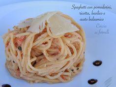Spaghetti con pomodorini, ricotta e aceto balsamico #ricetta di @cceccolin Spaghetti, Ricotta, Pasta, Cooking, Ethnic Recipes, Food, Kitchen, Essen, Meals
