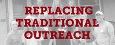 Nine Things That Have Replaced Traditional Outreach in Churches