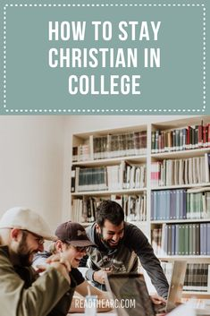 How to Stay Christian in College | #readthearc #college #backtoschool