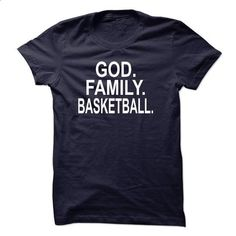 GOD, FAMILY, BASKETBALL  - #best friend shirt #baby tee. BUY NOW => https://www.sunfrog.com/Sports/GOD-FAMILY-BASKETBALL-.html?68278