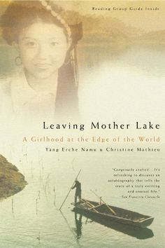 (China) Leaving Mother Lake: A Girlhood at the Edge of the World - Kindle edition by Yang Erche Namu, Christine Mathieu. Politics & Social Sciences Kindle eBooks @ Amazon.com.