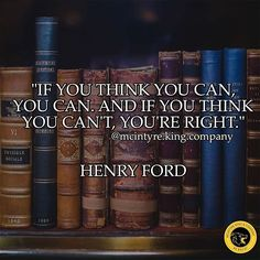 Henry Ford's wisdom is one thing that we all can take as one hundred percent accurate. Your THOUGHTS, whether optimistic aspirations or cynical discouragement, will become your reality. If you desire something, have faith and BELIEVE that you are able to do it, and then apply relentless actions towards making that desire a reality, then it can be so. Likewise, the opposite is true. If you do not think you can, then you will certainly not accomplish your goal. Either way, you are right. Get…