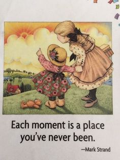 Each Moment Is A Place-Mary Engelbreit Artwork Magnet