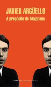 megustaleer - A propósito de Majorana - Javier Argüello