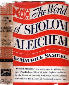 The World of Sholom Aleichem (1943) was written by Maurice Samuel (1895-1972) a Romanian /American Jewish author. Designed by W. A. Dwiggins