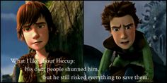 I like how hiccup went from the weakest one that no one listened too to being their leader