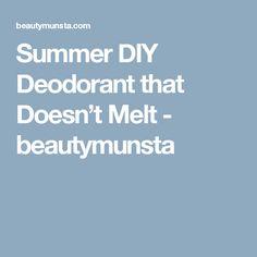 Summer DIY Deodorant that Doesn't Melt - beautymunsta