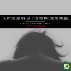 Don't fall back into the darkness! #Addiction can be treated if you call for help now 877.937.0846. Please SHARE to save a life! #GoHelpSomeone #Recovery