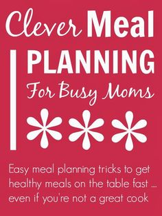 Easy meal planning - super easy meal planning tips for busy moms who aren't great at cooking ...