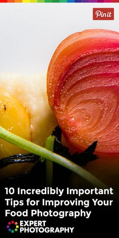 10 Important Tips for Improving Your Food Photography
