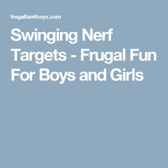 Swinging Nerf Targets - Frugal Fun For Boys and Girls