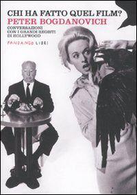 Prezzi e Sconti: Chi ha fatto quel film? peter bogdanovich  ad Euro 25.08 in #Libro #Libro