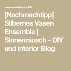[Nachmachtipp] Silbernes Vasen Ensemble         |          Sinnenrausch - DIY und Interior Blog