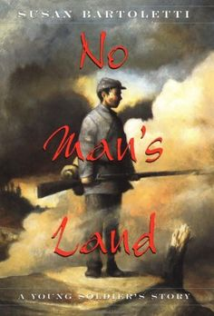 No Man's Land by Susan Campbell Bartoletti (Historical fiction)