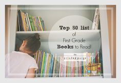Top 50 List of First Grade Books to Read and synopsis | ©theprintedpaige #Homeschoolingblog #homeschool #firstgradebooklist #Top50booksToRead #FirstGradeHomeschool