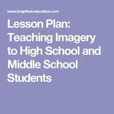 Lesson Plan: Teaching Imagery to High School and Middle School Students