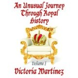 An Unusual Journey Through Royal History (Unusual History) (Kindle Edition)By Victoria Martinez