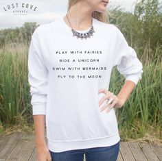 Play With Fairies Ride A Unicorn Swim With Mermaids Jumper Sweater Hipster Blogger (14.99 GBP) by LostCoveApparel