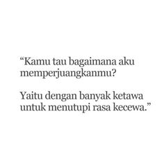 Quotes Lucu, Cinta Quotes, Quotes Galau, Strong Quotes, Love Quotes, Quotations, Qoutes, Broken Quotes, Quotes From Novels