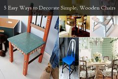 5 Easy Ways to Decorate Simple, Wooden Chairs