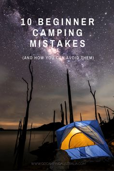 BEGINNER CAMPING MISTAKES - TOP 10 AND HOW TO AVOID MAKING THEM